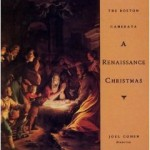 Boston Camerata – A Renaissance Christmas