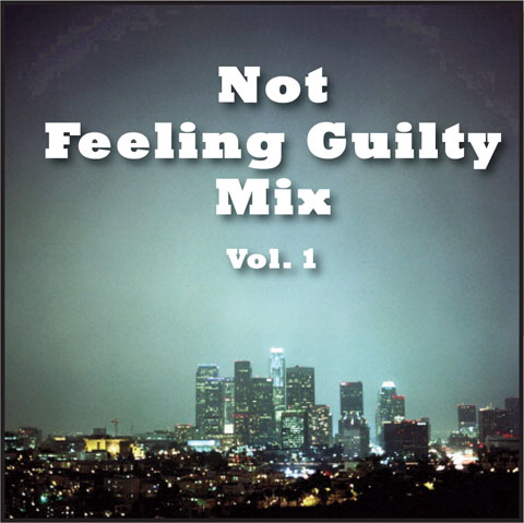 Not Feeling Guilty Mix Vol. 1