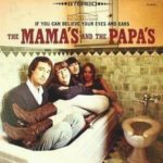 Great covers: The Mamas and the Papas – If You Can Believe Your Eyes And Ears
