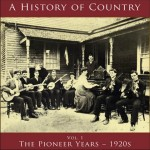 A History of Country Vol. 1: Pioneer Years – 1920s