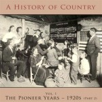 A History of Country: Pioneer Years – 1920s: Part 2
