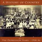 A History of Country Vol. 2: Depression Years – 1930-36