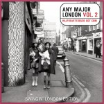 Any Major London Vol. 2 – Swingin' London Edition