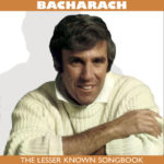 Bacharach: The Lesser Known Songbook
