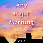 Any Major Morning Vol. 2