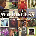 Wordless: Any Major Beatles Instrumentals