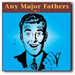 Any Major Fathers Vol. 1