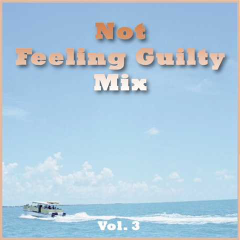 Not Feeling Guilty Mix Vol. 3