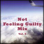 Not Feeling Guilty Mix Vol. 5