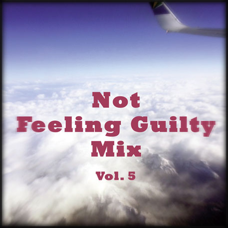 Not Feeling Guilty Mix Vol. 5