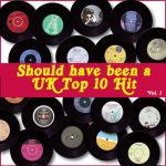 Should Have Been A UK Top 10 Hit – Vol. 1