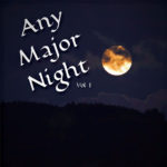 Any Major Night Vol. 1
