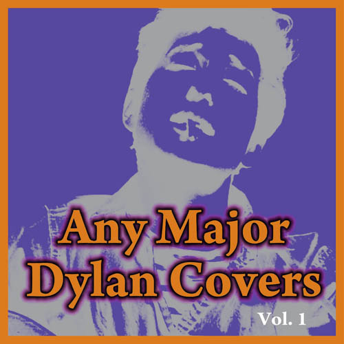 Any Major Dylan Covers Vol. 1