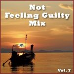 Not Feeling Guilty Mix Vol. 7