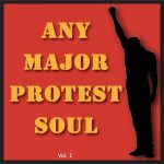 Any Major Protest Soul Vol. 1