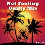 Not Feeling Guilty Mix Vol. 8