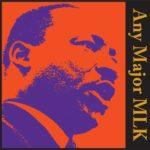 Any Major MLK