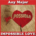 Any Major Impossible Love