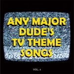 Any Major TV Theme Songs Vol. 4
