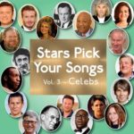Stars Pick Your Songs Vol. 3: Celebs