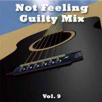 Not Feeling Guilty Mix Vol. 9