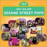 Any Major Sesame Street Pops