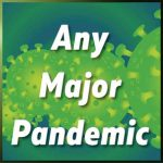 Any Major Pandemic