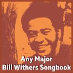 Any Major Bill Withers Songbook