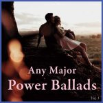 Any Major Power Ballads Vol. 1