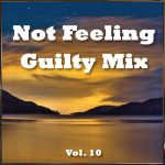 Not Feeling Guilty Mix Vol. 10