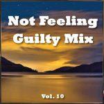 Not Feeling Guilty Mix Vol. 10