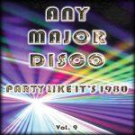 Any Major Disco Vol. 9 – Party Like It's 1980