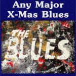 Any Major X-Mas Blues