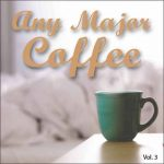 Any Major Coffee Vol. 3