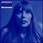 Joni Mitchell's Blue Recovered