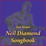 Any Major Neil Diamond Songbook