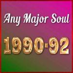 Any Major Soul 1990-92