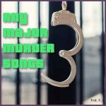 Any Major Murder Songs Vol. 3