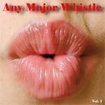 Any Major Whistle Vol. 1