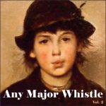 Any Major Whistle Vol. 2