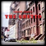 The Ghetto Vol. 1