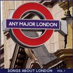Any Major London Vol. 1
