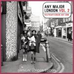 Any Major London Vol. 2 – Swingin' London Edition