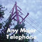 Any Major Telephone Vol. 3