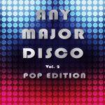 Any Major Disco Vol. 2 – Pop Edition