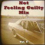 Not Feeling Guilty Mix Vol. 6