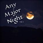 Any Major Night Vol. 1