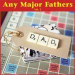 Any Major Fathers Vol. 2
