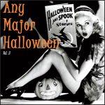 Any Major Halloween Vol. 3