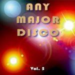 Any Major Disco Vol. 5